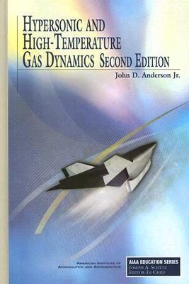 Hypersonic and High-Temperature Gas Dynamics By Anderson, John David