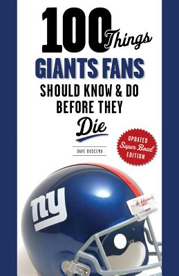 100 Things Giants Fans Should Know & Do Before They Die By Buscema, Dave